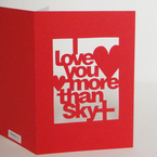 I love you more than Sky+ card from Storeyshop
