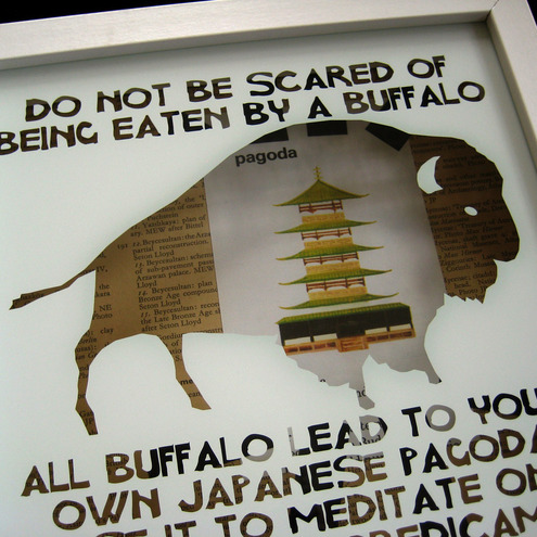 Humerous print - do not be scared of being eaten by a buffalo